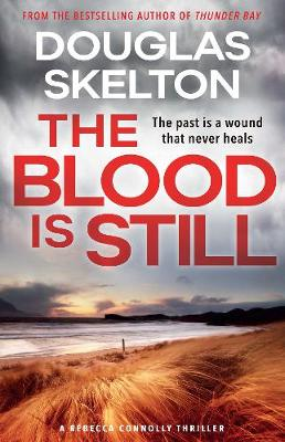 Blood is Still, The: A Rebecca Connolly Thriller