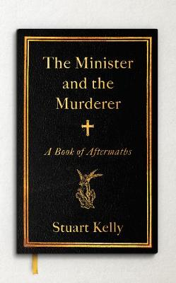 Minister and the Murderer, The: A Book of Aftermaths