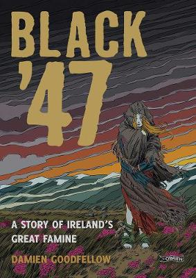 Black '47: A Story of Ireland's Great Famine: A ...