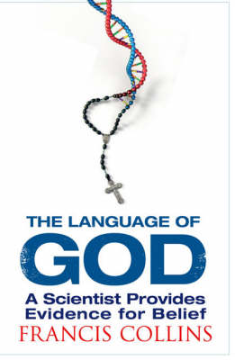 Language of God, The: A Scientist Presents Evidence for Beli...