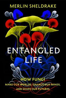 Signed Bookplate Edition: Entangled Life: How Fungi Make Our...