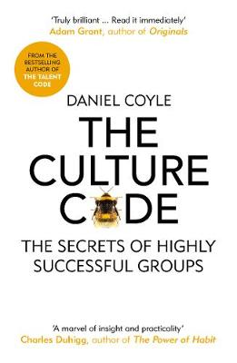 Culture Code, The: The Secrets of Highly Successful Groups