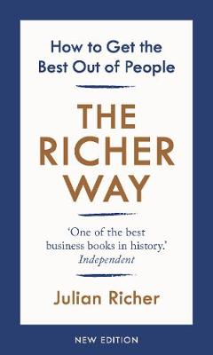 Richer Way, The: How to Get the Best Out of People