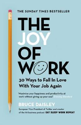 Joy of Work, The: The No.1 Sunday Times Business Bestseller ...
