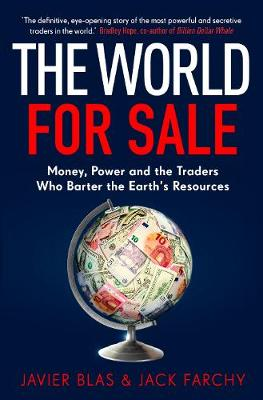 World for Sale, The: Money, Power and the Traders Who Barter...