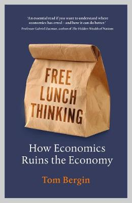 Free Lunch Thinking: How Economics Ruins the Economy