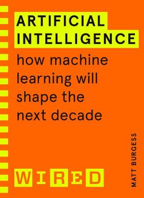 Artificial Intelligence (WIRED guides): How Machine Learning...