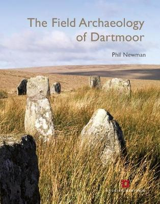 Field Archaeology of Dartmoor, The
