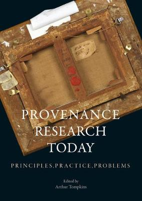Provenance Research Today, The: Principles, Practice, Proble...