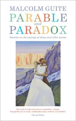 Parable and Paradox: Sonnets on the sayings of Jesus and oth...