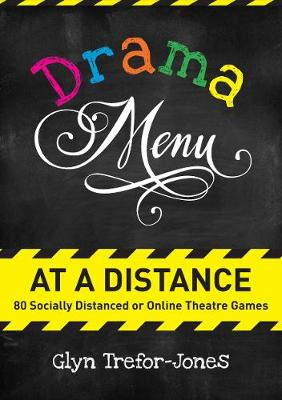 Drama Menu at a Distance: 80 Socially Distanced or Online Th...
