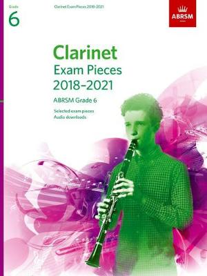 Clarinet Exam Pieces 2018-2021, ABRSM Grade 6: Selected from...
