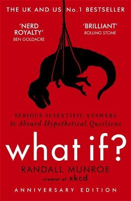 What If?: Serious Scientific Answers to Absurd Hypothetical ...