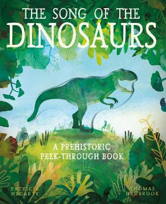 Song of the Dinosaurs, The: A Prehistoric Peek-Through Book