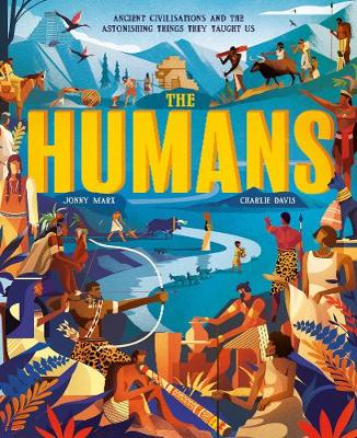 Humans, The: Ancient civilisations and astonishing things th...