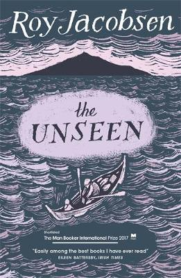 Unseen, The: SHORTLISTED FOR THE MAN BOOKER INTERNATIONAL PR...