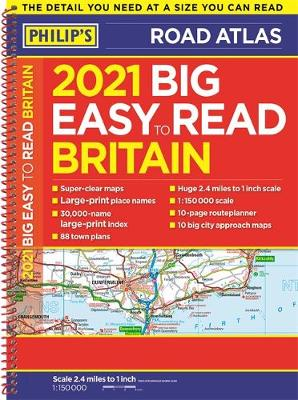2021 Philip's Big Easy to Read Britain Road Atlas: (A3 Spiral binding)