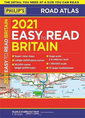 2021 Philip's Easy to Read Britain Road Atlas: (A4 Pap...