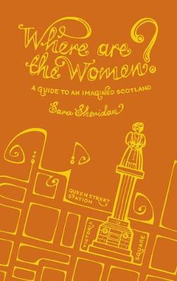 Where are the Women?: A Guide to an Imagined Scotland