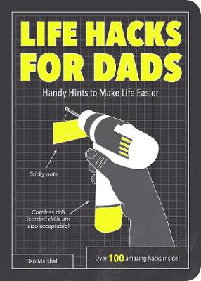 Life Hacks for Dads: Handy Hints to Make Life Easier