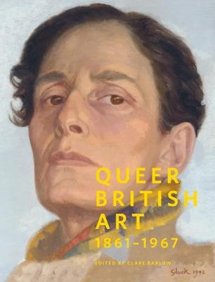 Queer British Art:1867-1967: 1867-1967