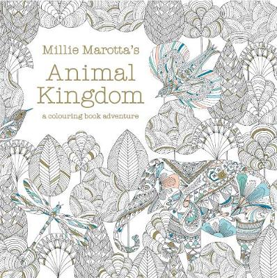 Millie Marotta's Animal Kingdom: a colouring book adventure