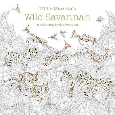 Millie Marotta's Wild Savannah: a colouring book adven...