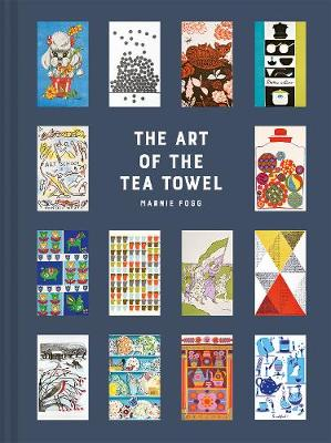 Art of the Tea Towel, The: 100 of the best designs