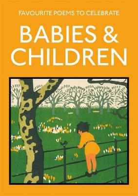 Favourite Poems to Celebrate Babies and Children: poetry to ...