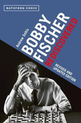 Bobby Fischer Rediscovered: Revised and Updated Edition