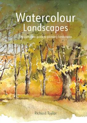 Watercolour Landscapes: The complete guide to painting lands...