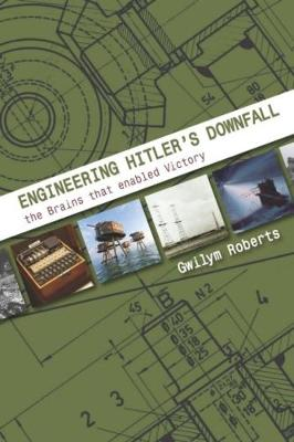 Engineering Hitler's Downfall: the Brains that Enabled...