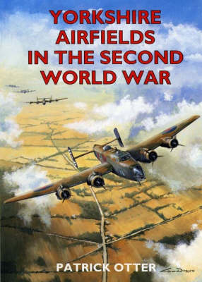Yorkshire Airfields in the Second World War