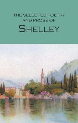 Selected Poetry & Prose of Shelley, The