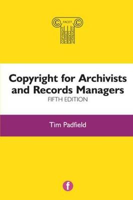 Copyright for Archivists and Records Managers, Fifth Edition