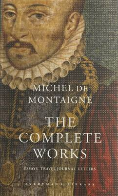 Complete Works, The: Essays, Travel Journal, Letters