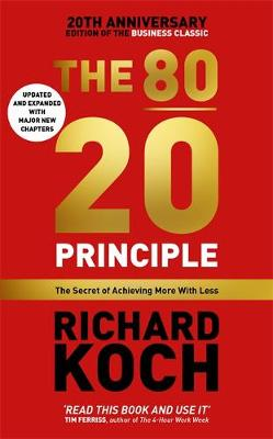 80/20 Principle, The: The Secret of Achieving More with Less...