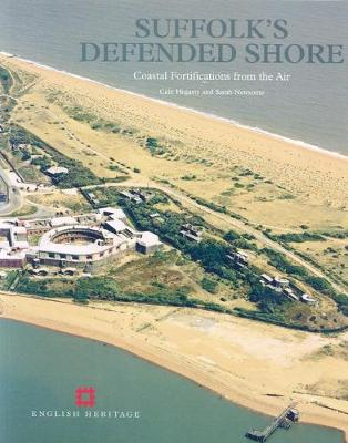 Suffolk's Defended Shore: Coastal Fortifications from ...