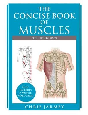 Concise Book of Muscles Fourth Edition, The