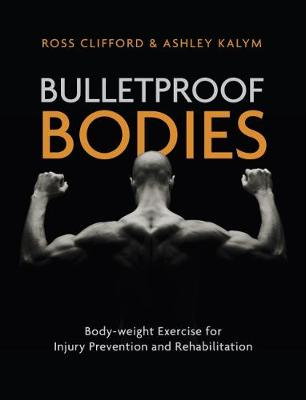 Bulletproof Bodies: Body-weight Exercise for Injury Preventi...