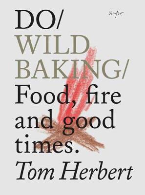 Do Wild Baking: Food, Fire and Good Times
