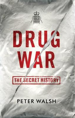 Drug War: The Secret History