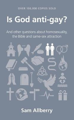 Is God anti-gay?: and other questions about homosexuality, t...
