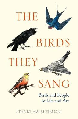 Birds They Sang, The: Birds and People in Life and Art