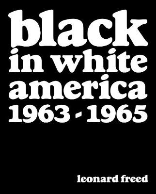 Leonard Freed: Black In White America 1963-1965
