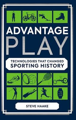 Advantage Play: Technologies that Changed Sporting History