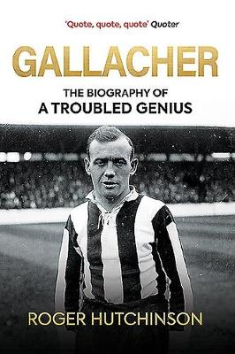 Gallacher: The Biography of a Troubled Genius