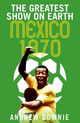 Greatest Show on Earth, The: Mexico 1970