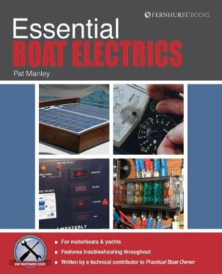 Essential Boat Electrics: Carry out on-Board Electrical Jobs Properly & Safely