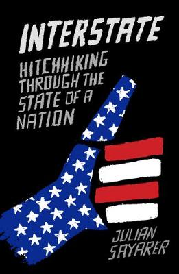 Interstate: Hitch Hiking Through the State of a Nation